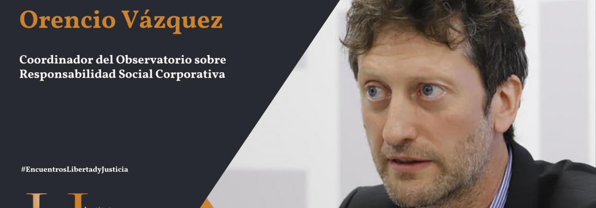 Orencio Vázquez RSC Libertad y Justicia